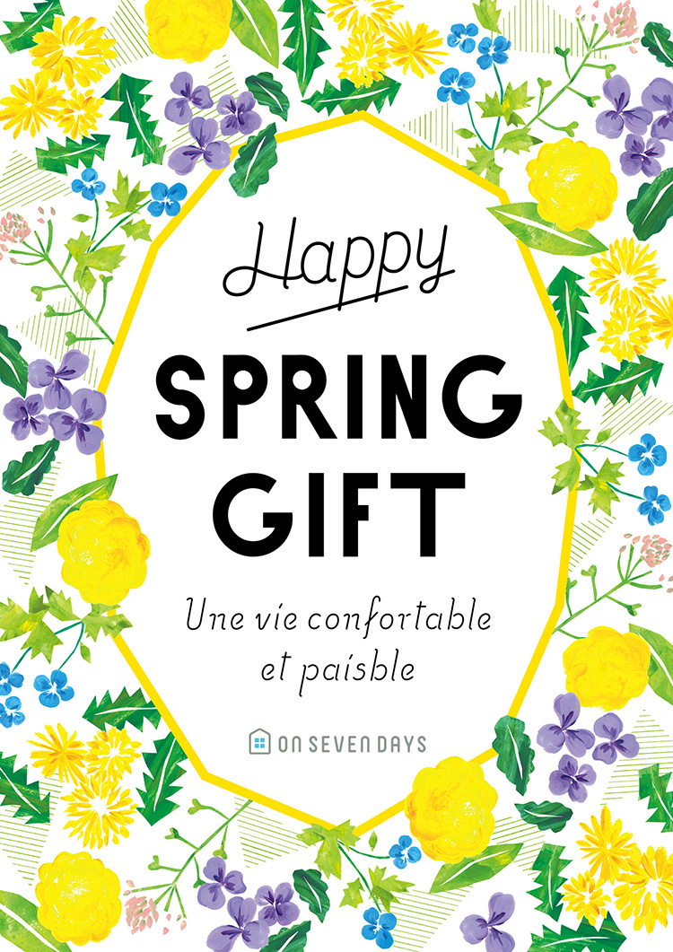 "ON SEVEN DAYS<br>""Spring Gift"" Campaign"